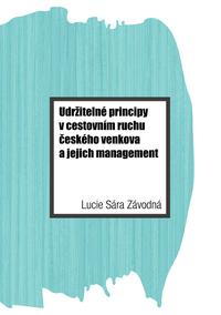 Udržitelné principy v cestovním ruchu českého venkova a jejich management